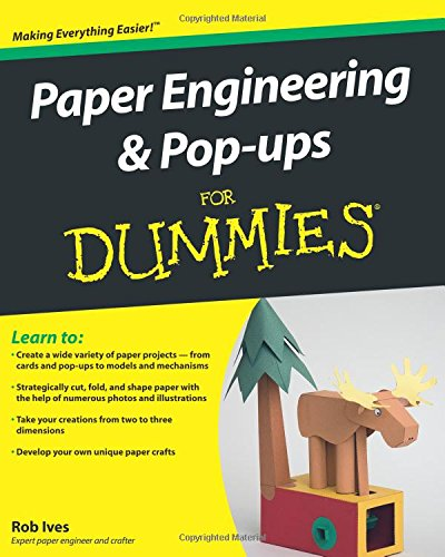 Paper Engineering and Pop-ups For Dummies [Rob Ives] (Tapa Blanda)