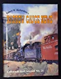 Robert W. Richardson's Narrow Gauge News, Robert W. Richardson, 0918654211
