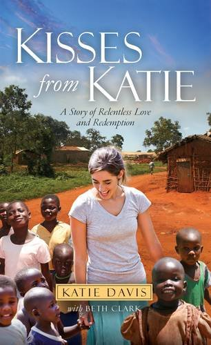 Kisses from Katie: A Story of Relentless Love and Redemption pdf epub