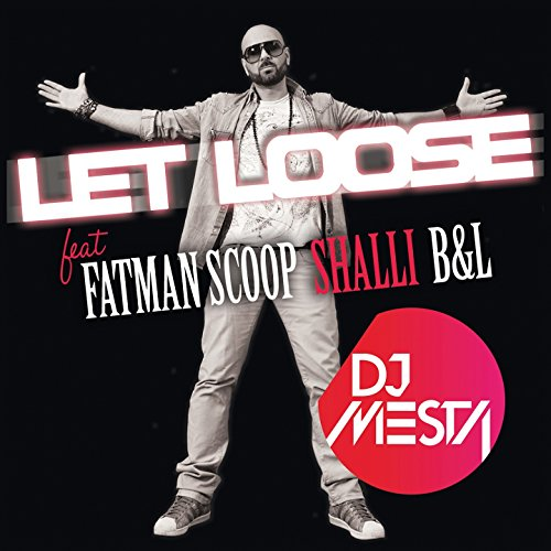 (Let Loose (feat. Fatman Scoop, Shalli, B&L) [Chic Flowerz French)