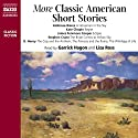 More Classic American Short Stories Audiobook by Ambrose Bierce, Kate Chopin, O. Henry, Stephen Crane, James Fenimore Cooper Narrated by Garrick Hagon, Liza Ross