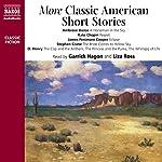 More Classic American Short Stories | Ambrose Bierce,Kate Chopin,O. Henry,Stephen Crane,James Fenimore Cooper