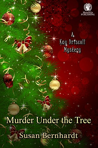 Murder Under the Tree (A Kay Driscoll Mystery Book 2) by [Bernhardt, Susan]