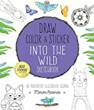Draw, Color, and Sticker Into the Wild Sketchbook: An Imaginative Illustration Journal