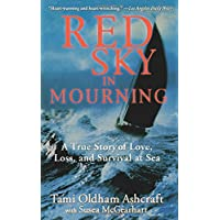 Red Sky in Mourning: The True Story of Love, Loss, and Survival at Sea[ RED SKY IN MOURNING: THE TRUE STORY OF LOVE, LOSS, AND SURVIVAL AT SEA ] By Ashcraft, Tami Oldham ( Author )Jul-16-2003 Paperback