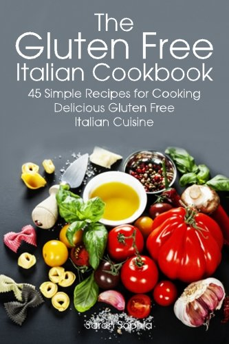 Download gluten free italian simple and delicious recipes for download gluten free italian simple and delicious recipes for cooking italian cuisine book pdf audio idb76xwne forumfinder Images