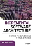 Incremental Software Architecture: A Method for