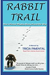 Rabbit Trail: How a Former Playboy Bunny Found Her Way Paperback