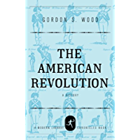 The American Revolution: A History (Modern Library Chronicles Series)