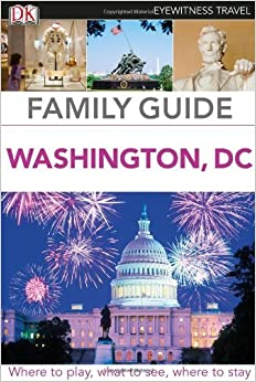 Book Family Guide Washington, DC (Eyewitness Travel Family Guide) by DK Publishing (2014-02-17)