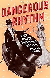 Dangerous Rhythm: Why Movie Musicals Matter