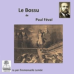Le Bossu (Le Bossu 2) | Livre audio