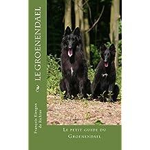 Le Groenendael: Les Bergers Belges (Chiens de race t. 2) (French Edition)