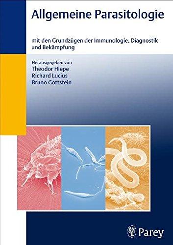 Allgemeine Parasitologie: Mit den Grundzügen der Immunologie, Diagnostik und Bekämpfung
