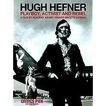 Hugh Hefner: Playboy, Activist, and Rebel