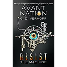 Resist the Machine: Dystopian Suspense (Avant Nation Book 1)