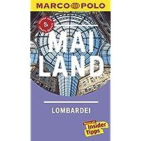 MARCO POLO Reiseführer Mailand, Lombardei: Reisen mit Insider-Tipps. Inkl. kostenloser Touren-App und Event&News