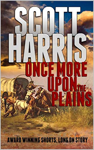 Once More Upon The Plains: Classic Western Adventure (Upon The Plains Western Adventure Series Book 2)