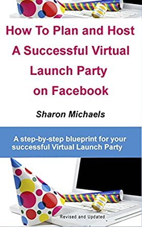 Amazon how to plan and host a virtual launch party on facebook kindle price 299 malvernweather Choice Image