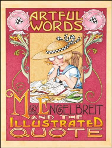 Artful Words: Mary Engelbreit and the Illustrated Quote ...
