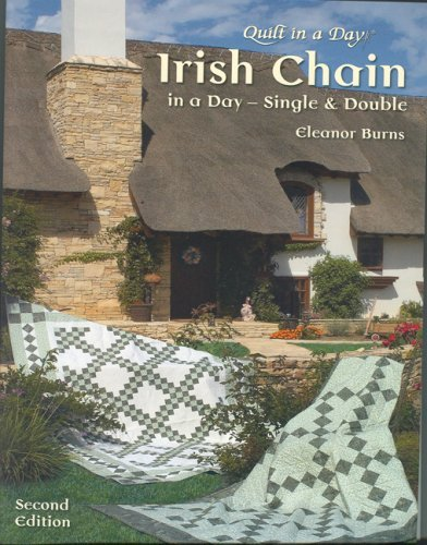 Irish Chain in a Day (Second Edition):Single and Double by Eleanor Burns (October 01,2004)
