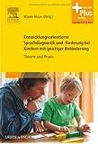 Entwicklungsorientierte Sprachdiagnostik und -förderung bei Kindern mit geistiger Behinderung: Theorie und Praxis - mit Zugang zum Elsevier-Portal