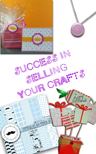 Success in Selling Your Crafts by [Bug, Callida]