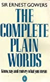 Complete Plain Words, Ernest Gowers, 0140205543