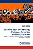 Learning Style and Strategy Choices of Armenian University Learners, Hranush Ginosyan and Shoghik Sargsyan, 3838340728