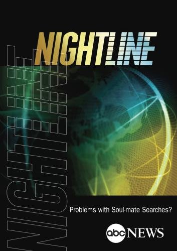 (NIGHTLINE: Problems with Soul-mate Searches?: 12/10/99)