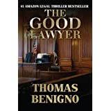 The Good Lawyer: A Legal Thriller Inspired By A True Story (The Good Lawyer Series Book 1)