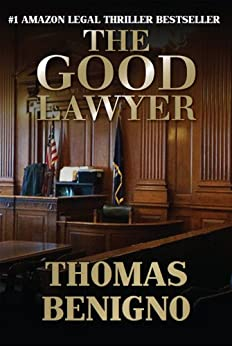The Good Lawyer: A Novel by [Benigno, Thomas]