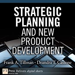 Strategic Planning and New Product Development (FT Press Operations Management)