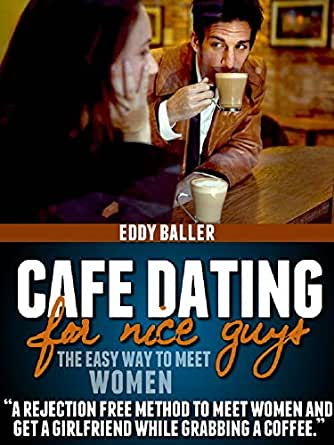 dating for nice guys Dating advice for nice guys, navigation menu i am now talking to women everywhere i go and gaining the confidence that i can be an alpha male without hesitation.