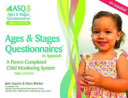 Ages & Stages Questionnaires® in Spanish, Third Edition (ASQ-3TM Spanish): A Parent-Completed Child Monitoring Syst