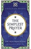 The Simplest Prayer: A Book of Love and Faith