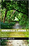 Dormiveglia s Journal 1: The space that strtches between sleeping and waking.docx (Dormiveglia s Dream Catcher Journals)