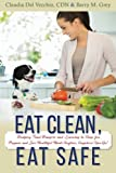 download ebook eat clean, eat safe: dodging food dangers and learning to shop for, prepare and love healthful meals anytime, anywhere you go! by cdn, claudia del vecchio (2015-05-27) pdf epub