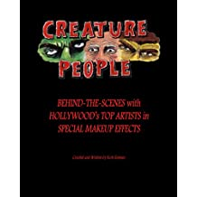 CREATURE PEOPLE - Behind-the-Scenes with Hollywood's Top Artists in Special Makeup Effects