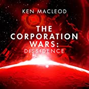 Dissidence: The Corporation Wars, Book 1 | Ken MacLeod