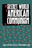 The Secret World of American Communism (Annals of Communism Series)