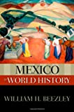 Mexico in World History, William H. Beezley, 0195153812