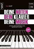 Deine Noten, Dein Klavier, Deine Musik: 26 leichte und sehr leichte Klavierstücke für Kinder und Erwachsene - Band 1 (inkl. Audio-CD). Musiknoten für Piano. Songbook.