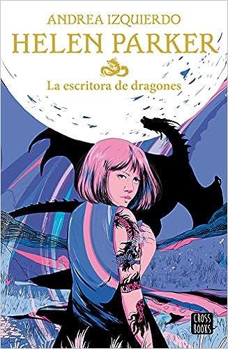 Helen Parker 2. La escritora de dragones de Andrea Izquierdo