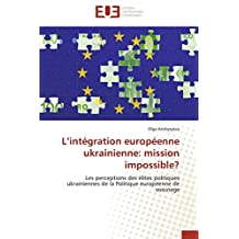 INTEGRATION EUROPEENNE UKRAINIENNE, MISSION IMPOSSIBLE (L')
