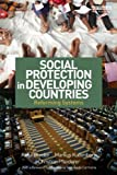 Social Protection in Developing Countries : Reforming Systems, , 0415641039