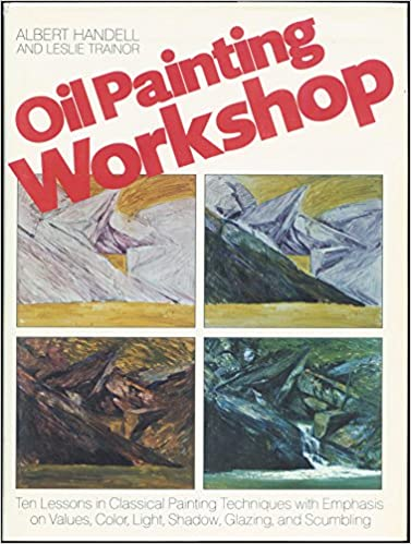 Oil Painting Workshop By Albert Handell Art Supplies Instruction Books & Media