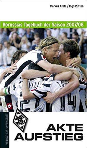 Akte Aufstieg: Borussias Tagebuch der Saison 2007/08