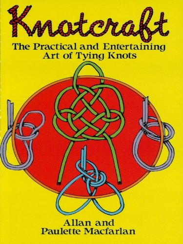 Knotcraft: The Practical and Entertaining Art of Tying Knots (Dover Craft Books)