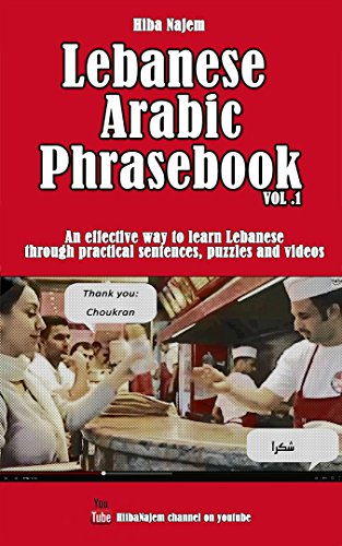 Lebanese arabic phrasebook vol 1 an effective way to learn lebanese arabic phrasebook vol 1 an effective way to learn lebanese through practical sentences m4hsunfo